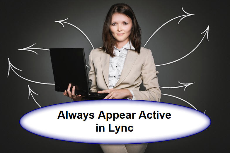 how to always appear active in lync